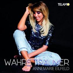 Wahre Träumer - Annemarie Eilfeld