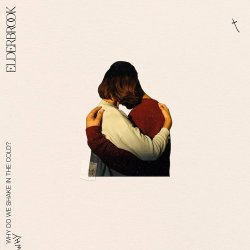 Why Do We Shake In The Cold - Elderbrook