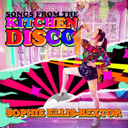 Songs From The Kitchen Disco - Sophie Ellis-Bextor