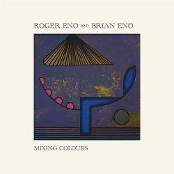 Mixing Colours - {Brian Eno} + {Roger Eno}