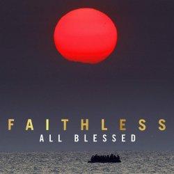 All Blessed - Faithless