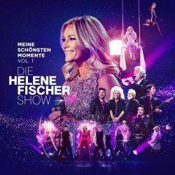 Die Helene Fischer Show - Meine schönsten Momente - Vol. 1 - Helene Fischer