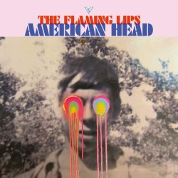 American Head - Flaming Lips