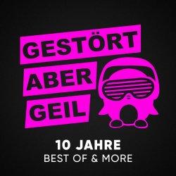 10 Jahre - Best Of And More - Gestört aber GeiL