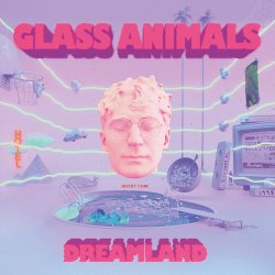 Dreamland - Glass Animals
