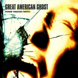Power Through Terror - Great American Ghost