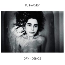 Dry - Demos - PJ Harvey