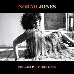 Pick Me Off The Floor - Norah Jones