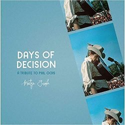 Days Of Decision - A Tribute To Phil Ochs - Martyn Joseph