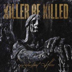 Reluctant Hero - Killer Be Killed