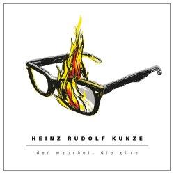 Der Wahrheit die Ehre - Heinz Rudolf Kunze