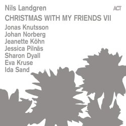 Christmas With My Friends VII - Nils Landgren