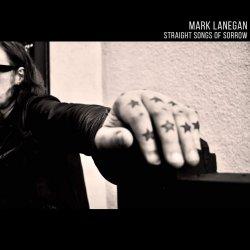 Straight Songs Of Sorrow - Mark Lanegan