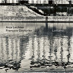 Lontano - Lechner, Anja + Francois Couturier