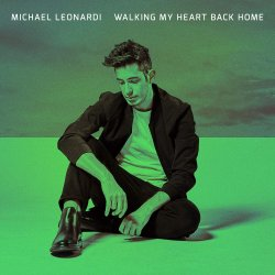 Walking My Heart Back Home - Michael Leonardi