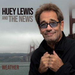 Weather - Huey Lewis + the News