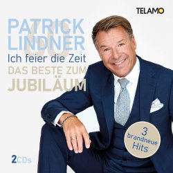 Ich feier die Zeit - Das Beste zum Jubiläum - Patrick Lindner
