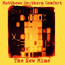 The New Mine - Matthews Southern Comfort