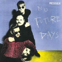 No Future Days - Messer