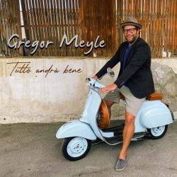 Tutto andra bene - Gregor Meyle