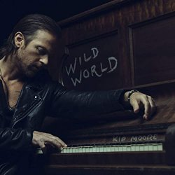 Wild World - Kip Moore