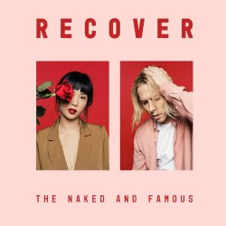 Recover - Naked And Famous