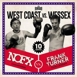 Westcoast Vs. Wessex - {NOFX} + {Frank Turner}
