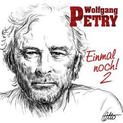 Einmal noch! 2 - Wolfgang Petry