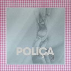 When We Stay Alive - Polica