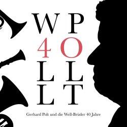40 Jahre - {Gerhard Polt} + Well Brüder