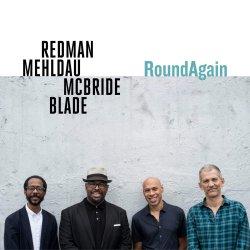 RoundAgain - {Joshua Redman}, {Brad Mehldau}, {Christian McBride}, {Brian Blade}
