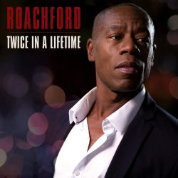 Twice In A Lifetime - Roachford