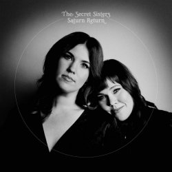 Saturn Return - Secret Sisters
