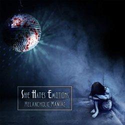 Melanhcolic Maniac - She Hates Emotions