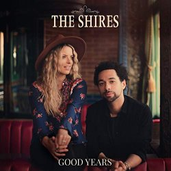 Good Years - Shires