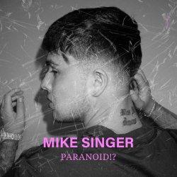 Paranoid!? - Mike Singer