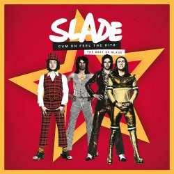 Cum On Feel The Hitz - The Best Of Slade - Slade