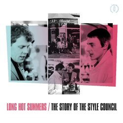 Long Hot Summers - The Story Of The Style Council - Style Council