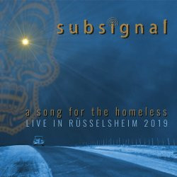 A Song For The Homeless - Live in Rüsselsheim 2019 - Subsignal