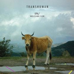 Transhuman - {U96} + {Wolfgang Flür}