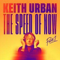 The Speed Of Now - Part 1 - Keith Urban