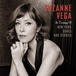 An Evening Of New York Songs And Stories - Suzanne Vega