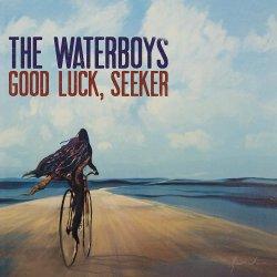 Good Luck, Seeker - Waterboys