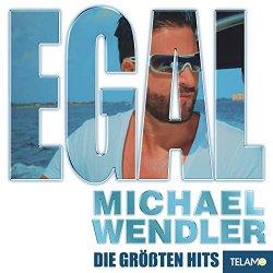 Egal - Die größten Hits - Michael Wendler