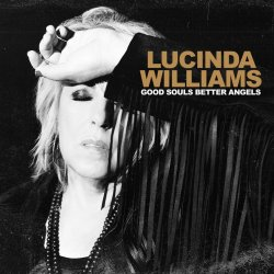 Good Souls Better Angels - Lucinda Williams