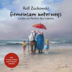 Gemeinsam Unterwegs - Lieder im Herbst des Lebens - Rolf Zuckowski