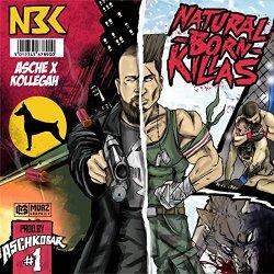 Natural Born Killas - {Asche} + {Kollegah}