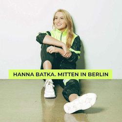 Mitten in Berlin - Hanna Batka
