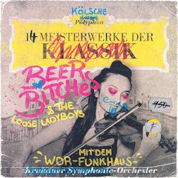 14 Meisterwerke der BeerBitches - {BeerBitches} + WDR Funkhausorchester