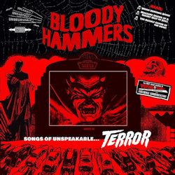 Songs Of Unspeakable... Terror - Bloody Hammers